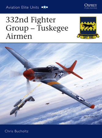 332nd Fighter Group - Tuskegee Airmen by Chris Bucholtz
