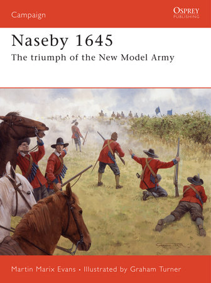 Naseby 1645 by Martin Marix Evans