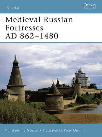 Medieval Russian Fortresses AD 862-1480 by