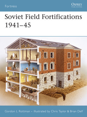 Soviet Field Fortifications 1941-45 by