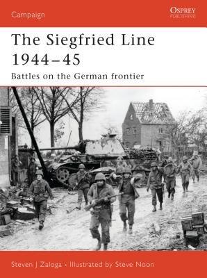 Siegfried Line 1944-45 by Steven Zaloga