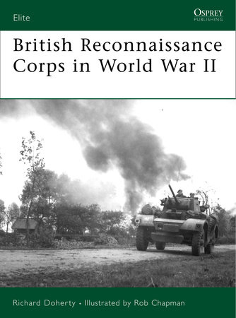 The British Reconnaissance Corps in World War II by