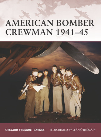 American Bomber Crewman 1941-45 by Gregory Fremont-Barnes