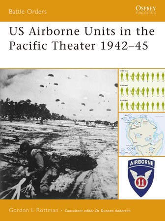 US Airborne Units in the Pacific Theater 1942-45 by