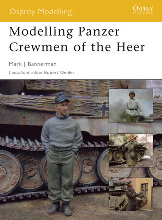Modelling Panzer Crewmen of the Heer by