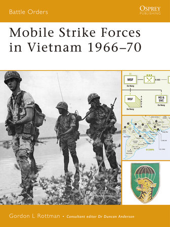 Mobile Strike Forces in Vietnam 1966-70 by