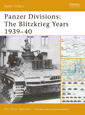 Panzer Divisions: The Blitzkrieg Years 1939-40 by