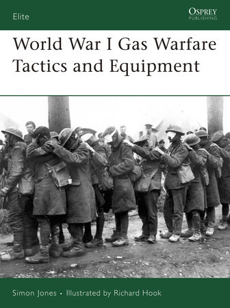 World War I Gas Warfare Tactics and Equipment by Simon Jones