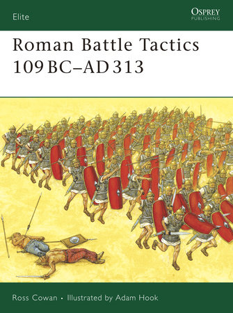 Roman Battle Tactics 109BC-AD313 by