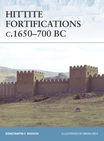 Hittite Fortifications c.1650-700 BC by