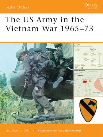 The US Army in the Vietnam War 1965-73 by Gordon Rottman