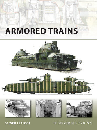 Armored Trains by Steven Zaloga