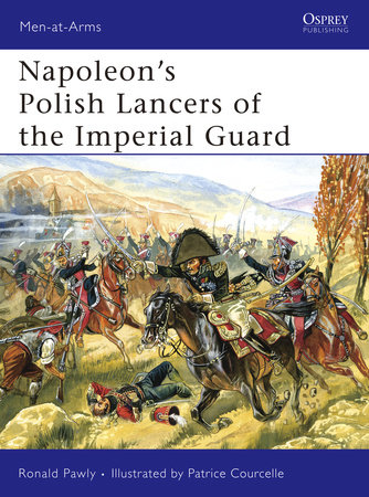 Napoleon's Polish Lancers of the Imperial Guard by