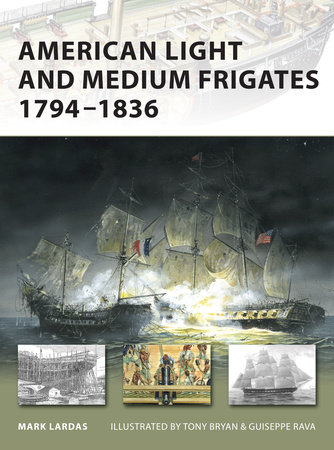 American Light and Medium Frigates 1794-1836 by
