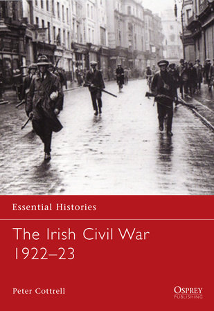 The Irish Civil War 1922-23 by Peter Cottrell
