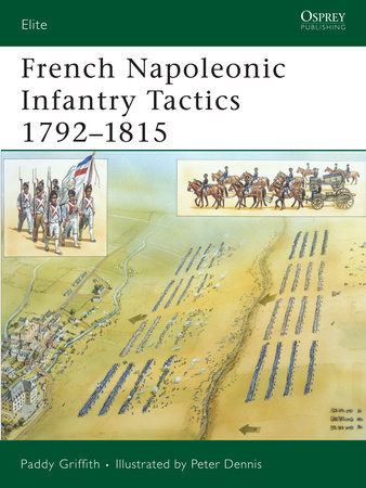 French Napoleonic Infantry Tactics 1792-1815 by Paddy Griffith