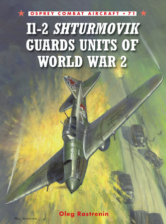 Il-2 Shturmovik Guards Units of World War 2 by Oleg Rastrenin