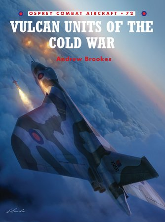 Vulcan Units of the Cold War by Andrew Brookes