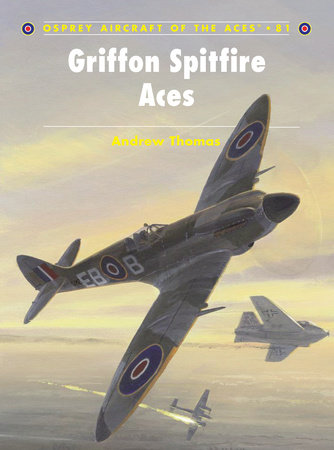 Griffon Spitfire Aces by Andrew Thomas