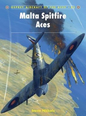 Malta Spitfire Aces by Steve Nichols