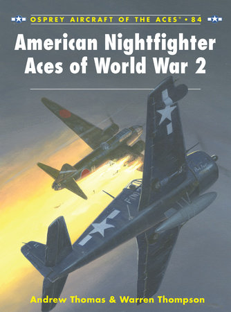 American Nightfighter Aces of World War 2 by Warren Thompson