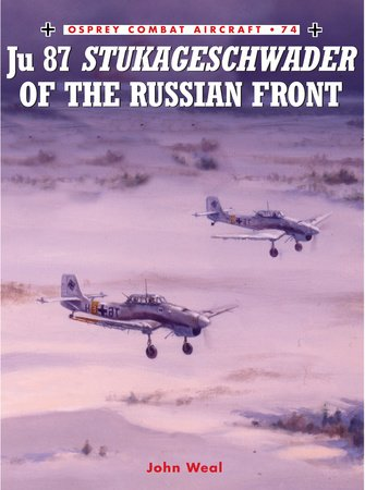 Junkers Ju 87 Stukageschwader of the Russian Front by John Weal