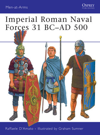 Imperial Roman Naval Forces 31 BC-AD 500 by Raffaele D'Amato