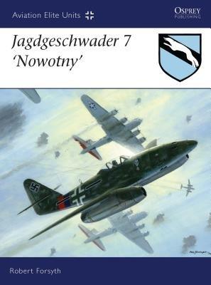 "Jagdgeschwader 7 ""Nowotny"" by Robert Forsyth"