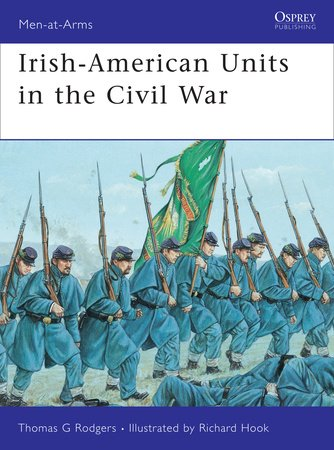 Irish-American Units in the Civil War by Thomas Rodgers