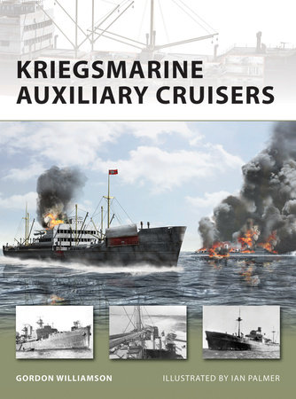 Kriegsmarine Auxiliary Cruisers by Gordon Williamson