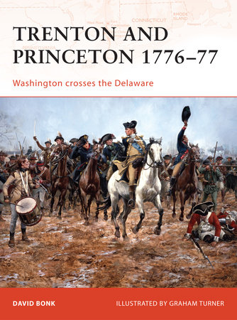 Trenton and Princeton 1776-77 by David Bonk