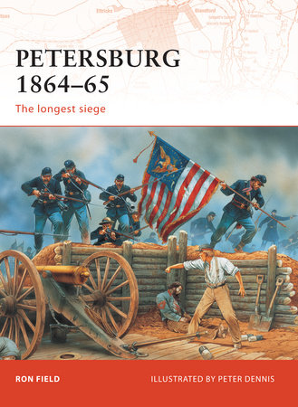Petersburg 1864-65 by Ron Field