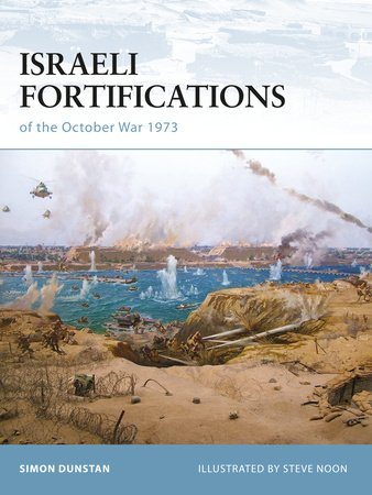 Israeli Fortifications of the October War 1973 by