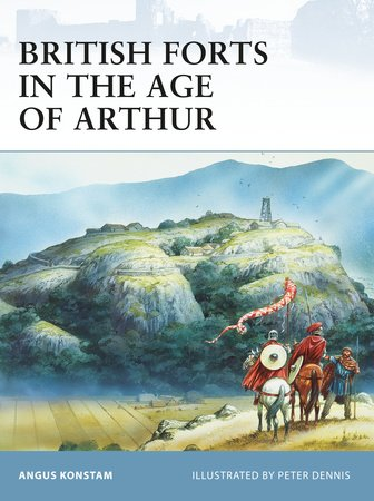 British Forts in the Age of Arthur by
