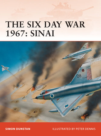 The Six Day War 1967: Sinai by Simon Dunstan
