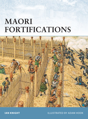 Maori Fortifications by Ian Knight