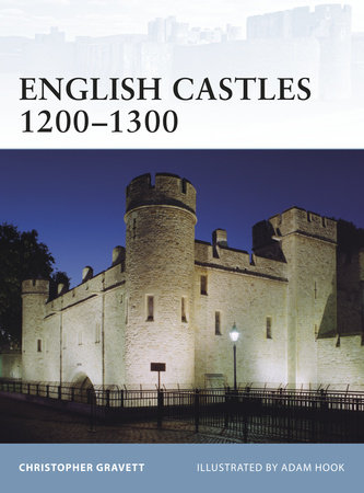 English Castles 1200-1300 by Christopher Gravett