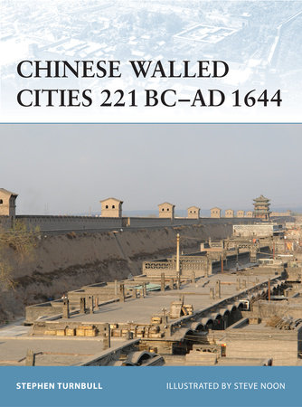 Chinese Walled Cities 221 BC-AD 1644 by