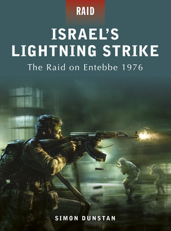 Israel's Lightning Strike - The Raid on Entebbe 1976 by