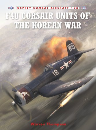 F4U Corsair Units of the Korean War by Warren Thompson