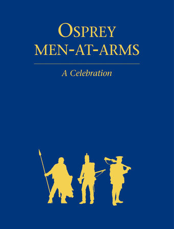 Osprey Men-at-Arms: A Celebration by Martin Windrow