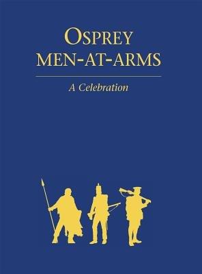 Osprey Men-at-Arms: A Celebration by