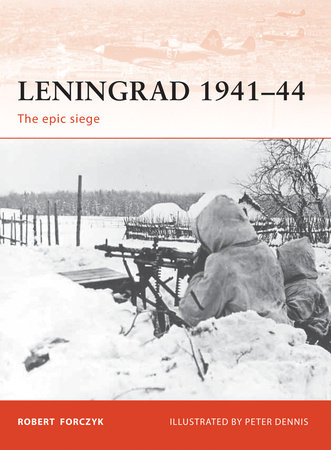 Leningrad 1941-44 by Robert Forczyk