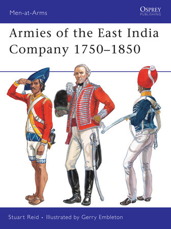 Armies of the East India Company 1750-1850 by