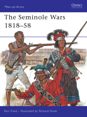 The Seminole Wars 1818-58 by