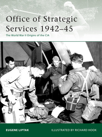 Office of Strategic Services 1942-45 by Eugene Liptak