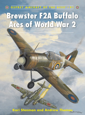 Brewster F2A Buffalo Aces of World War 2 by Kari Stenman