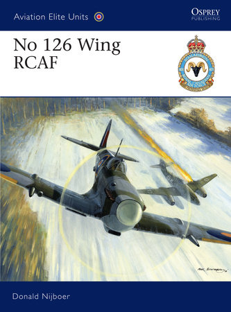 No 126 Wing RCAF by Donald Nijboer