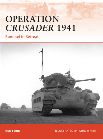 Operation Crusader 1941 by Ken Ford