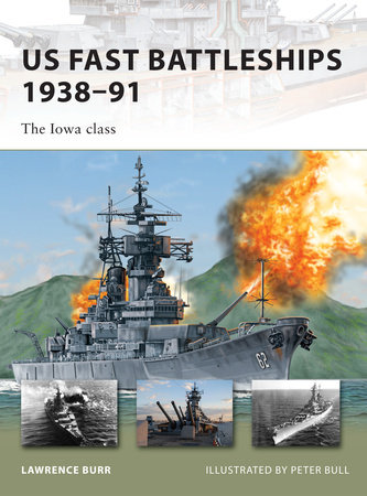 US Fast Battleships 1938-91 by